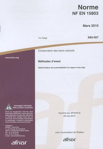 AFNOR - Norme NF EN 15803 Conservation des biens culturels - Méthodes d'essai - Détermination de la perméabilité à la vapeur d'eau (dp).