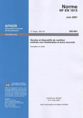 AFNOR - Norme NF EN 1615 - Sondes et dispositifs de nutrition entérale non réutilisables et leurs raccords.