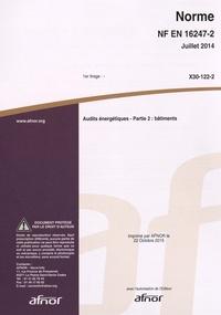 Norme NF EN 16247-2 Audits énergétiques- Partie 2 : bâtiments -  AFNOR |