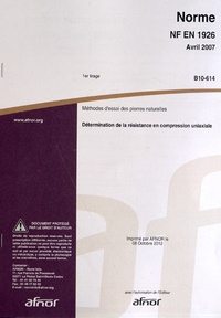 Norme NF EN 1926 Méthodes dessai pour pierres naturelles - Détermination de la résistance en compression uniaxiale.pdf