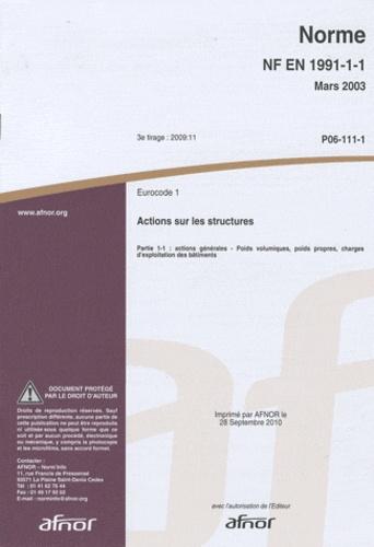 AFNOR - Norme NF EN 1991-1-1 Eurocode 1 - Actions sur les structures Partie 1-1 : actions générales - poids volumiques, poids propres, charges d'exploitation des bâtiments.