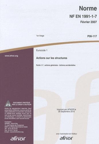 AFNOR - Norme NF EN 1991-1-7 Eurocode 1 - Actions sur les structures Partie 1-7 : actions générales - Actions accidentelles.