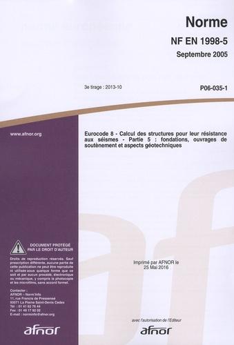 AFNOR - Norme NF EN 1998-5 Eurocode 8 Calcul des structures pour leur résistance aux séismes - Partie 5 : fondations, ouvrages de soutènement et aspects géotechniques.