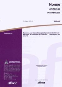 Norme NF EN 201 Machines pour les matières plastiques et le caoutchouc - Machines de moulage par injection - Prescriptions de sécurité.pdf