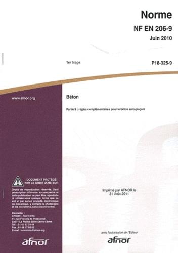 AFNOR - Norme NF EN 206-9 Béton - Partie 9 : règles complémentaires pour le béton auto-plaçant.