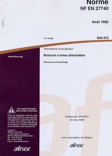 AFNOR - Norme NF EN 27740 Instruments chirugicaux - Bistouris à lames détachables - dimensions d'assemblage.