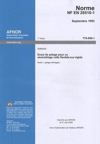 AFNOR - Norme NF EN 28510-1 Adhésifs - Essai de pelage pour un assemblage colle flexible-sur-rigide Partie 1 : pelage à 90 degrés.