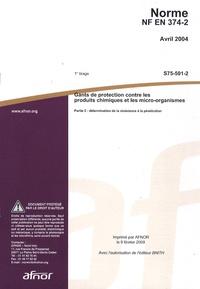 Norme NF EN 374-2 Gants de protection contre les produits chimiques et les micro-organismes - Partie 2 : détermination de la résistance à la pénétration.pdf
