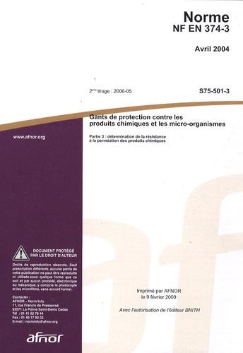 AFNOR - Norme NF EN 374-3 Gants de protection contre les produits chimiques et les micro-organismes - Partie 3 : détermination de la résistance à la perméation des produits chimiques.