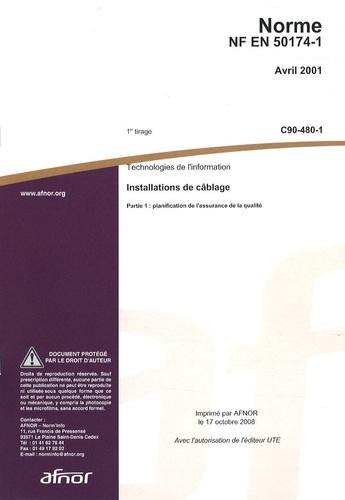 AFNOR - Norme NF EN 50174-1 Technologies de l'infomation - Installations de câblage - Partie 1 : planification de l'assurance de la qualité.