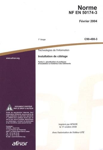 AFNOR - Norme NF EN 50174-3 Technologies de l'information - Installation de câblage - Partie 3 : planification et pratiques d'installation à l'extérieur des bâtiments.