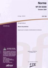 Norme NF EN 50308 Aérogénérateurs - Mesure de protection - Exigences pour la conception, le fonctionnement et la maintenance.pdf