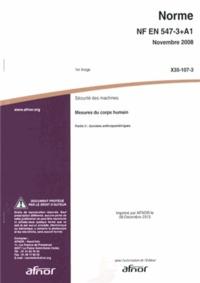 AFNOR - Norme NF EN 547-3+A1 Sécurité des machines - Mesures du corps humain Partie 3 : données anthropométriques.