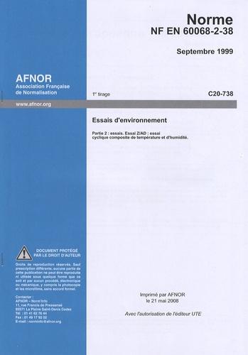 AFNOR - Norme NF EN 60068-2-38 Essais d'environnement - Partie 2 : essais - Essai Z/AD : essai cyclique composite de température et d'humidité.