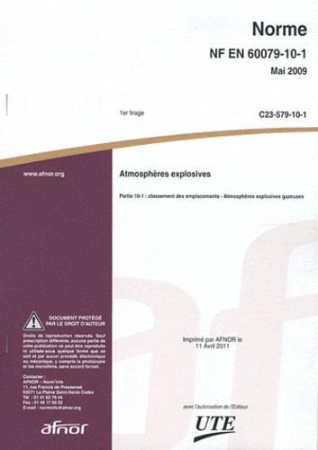 AFNOR - Norme NF EN 60079-10-1 Atmosphères explosives - Partie 10-1 : classement des emplacements - Atmosphères explosives gazeuses.