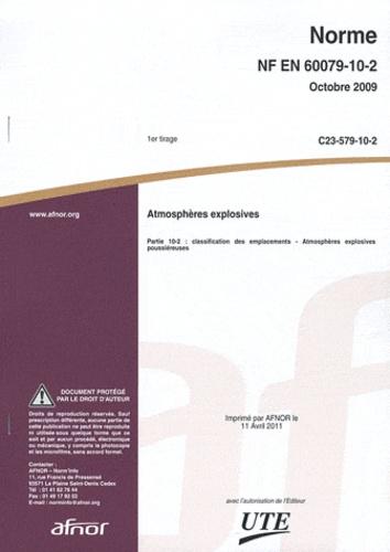 AFNOR - Norme NF EN 60079-10-2 Atmosphères explosives - Partie 10-2 : classification des emplacements - Atmosphères explosives poussiéreuses.