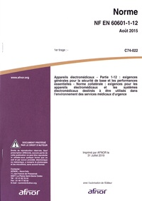 Norme NF EN 60601-1-12 Appareils électromédicaux - Partie 1-12 : exigences générales pour la sécurité de base et les performances essentielles - Norme collatérale : exigences pour les appareils électromédicaux et les systèmes électromédicaux....pdf