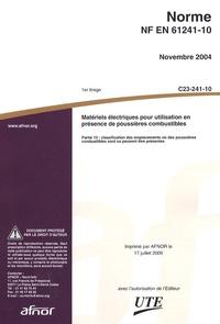 Norme NF EN 61241-10 Matériels électriques pour utilisation en présence de poussières combustibles - Partie 10 : classification des emplacements où des poussières combustibles sont ou peuvent être présentes.pdf