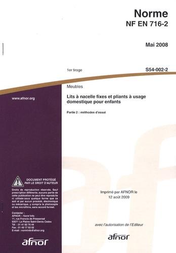 AFNOR - Norme NF EN 716-2 Meubles - Lits à nacelle fixes et pliants à usage domestique pour enfants Partie 2 : méthodes d'essai.