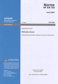 Norme NF EN 789 Structures en bois - Méthodes dessai : Détermination des propriétés mécaniques des panneaux à base de bois.pdf