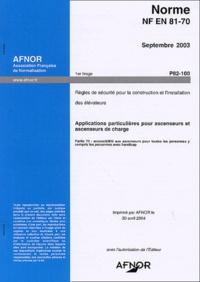 Satt2018.fr Norme NF EN 81-70 septembre 2003 - Règles de sécurité pour la construction et l'installation des élévateurs : applications particulières pour ascenseurs et ascenseurs de charge Image