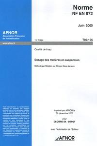 Norme NF EN 872, Juin 2005, Qualité de leau - Dosage des matière en suspension, Méthode par filtration sur filtre en fibres de verre.pdf