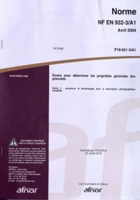 Norme NF EN 932-3/A1 Essais pour déterminer les propriétés générales des granulats - Partie 3 : procédure et terminologie pour la description pétrographique simplifiée.pdf