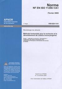 Norme NF EN ISO 11290-1/A1 Microbiologie des aliments - Méthode horizontale pour la recherche et le dénombrement de Listeria monocytogenes Partie 1 amendement 1.pdf