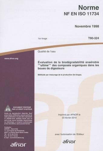 AFNOR - Norme NF en ISO 11734 Qualité de l'eau, Evaluation de la biodegradabilité anaérobie ultime des composés organiques dans les boues de digesteurs - Méthode par mesurage de la production de biogaz.