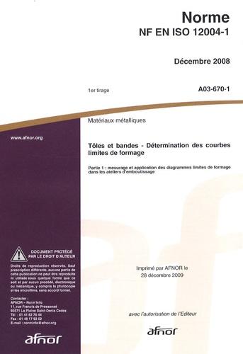 AFNOR - Norme NF EN ISO 12004-1 Matériaux métalliques - Tôles et bandes - Détermination des courbes limites de formage Partie 1 : mesurage et application des diagrammes limites de formage dans les ateliers d'emboutissage.