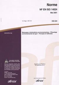 Norme NF EN ISO 14024 Marquage et déclarations environnementaux - Etiquetage environnemental de type I - Principes et méthodes.pdf