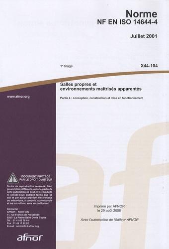 AFNOR - Norme NF EN ISO 14644-4 Salles propres et environnements maîtrisés apparentés - Partie 4 : conception, construction et mise en fonctionnement.