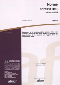 Norme NF EN ISO 14851 Evaluation de la biodégradabilité aérobie ultime des matériaux plastiques en milieu aqueux - Méthode par détermination de la demande en oxygène dans un respiromètre fermé.pdf