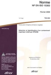 Norme NF en ISO 15303 - Corps gras dorigines animale et végétale, détection et identification dun contaminant organique volatil par CG/SM.pdf