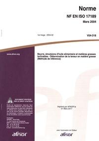 Histoiresdenlire.be Norme NF EN ISO 17189 Beurre, émulsions d'huile alimentaire et matières grasses tartinables - Détermination de la teneur en matière grasse (Méthode de référence) Image