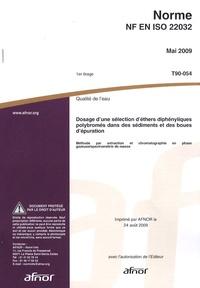 Norme NF EN ISO 22032 Qualité de leau - Dosage dune sélection déthers diphényliques polybromés dans des sédiments et des boues dépuration : méthode par extraction et chromatographie en phase gazeuse/spectrométrie de masse.pdf