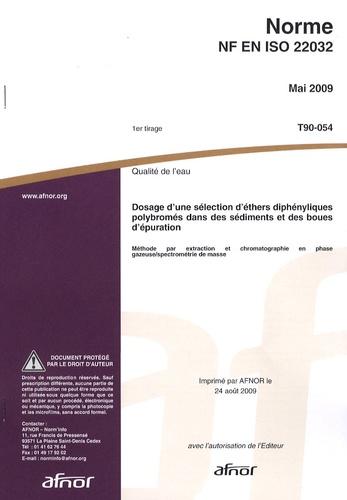 AFNOR - Norme NF EN ISO 22032 Qualité de l'eau - Dosage d'une sélection d'éthers diphényliques polybromés dans des sédiments et des boues d'épuration : méthode par extraction et chromatographie en phase gazeuse/spectrométrie de masse.