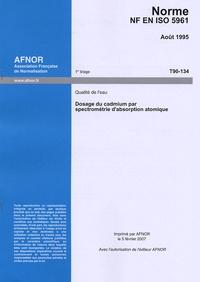 Norme NF EN ISO 5961 Qualité de leau - Dosage du cadmium par spectrométrie dabsorption atomique.pdf