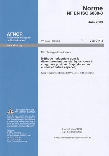 AFNOR - Norme NF EN ISO 6888-3 Microbiologie des aliments.