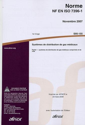 AFNOR - Norme NF EN ISO 7396-1 Systèmes de distribution de gaz médicaux - Partie 1 : systèmes de distribution de gaz médicaux comprimés et de vide.