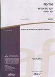 AFNOR - Norme NF EN ISO 9001 Systèmes de management de la qualité - Exigences.