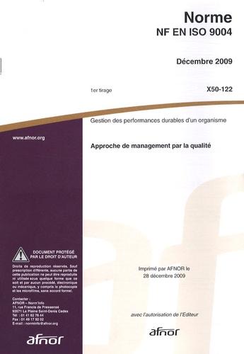AFNOR - Norme NF EN ISO 9004 Gestion des performances durables d'un organisme - Approche de management par la qualité.