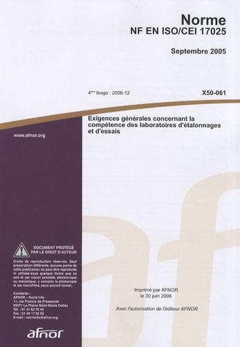 AFNOR - Norme NF EN ISO/CEI 17025 - Exigences générales concernant la compétence des laboratoires d'étalonnages et d'essais.