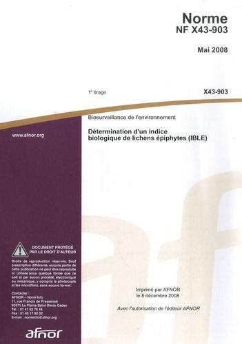 AFNOR - Norme NF EN X43-903 Biosurveillance de l'environnement - Détermination d'un indice biologique de lichens épiphytes (IBLE).