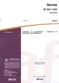 AFNOR - Norme NF ISO 11620 avril 2015 Z48-005 - Information et documentation - Indicateurs de performance des bibliothèques.