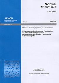 Galabria.be Norme NF ISO 15378 Matériaux d'emballage primaire pour médicaments - Exigences particulières pour l'application de l'ISO 9001:2000 prenant en considération les Bonnes Pratiques de Fabrication (BPF) Image