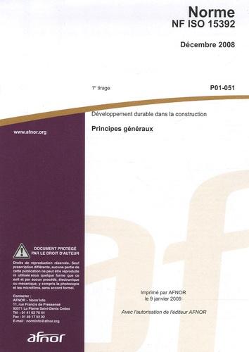 AFNOR - Norme NF ISO 15392 Développement durable dans la construction - Principes généraux.