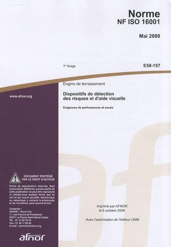 AFNOR - Norme NF ISO 16001 Engins de terrassement - Dispositifs de détection des risques et d'aide visuelle : exigences de performances et essais.