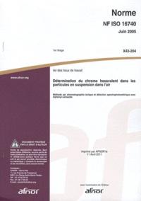 Galabria.be Norme NF ISO 16740 Air des lieux de travail - Détermination du chrome hexavalent dans les particules en suspension dans l'air Image