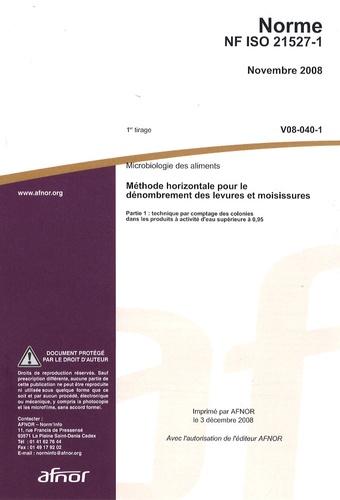 AFNOR - Norme NF ISO 21527-1 Microbiologie des aliments - Méthode horizontale pour le dénombrement des levures et moisissures Partie 1 : technique par comptage des colonies dans le sproduits à activité d'eau supérieure à 0,95.